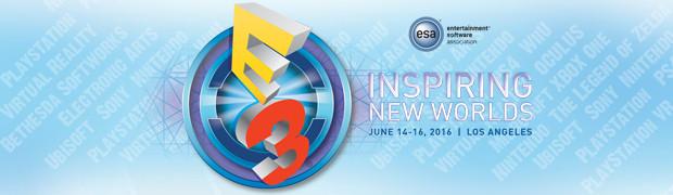 E3 2016 - 'Inspiring New Worlds' News und Trailer im Überblick