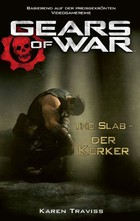Gears of War - Band 5: The Slab - Der Kerker