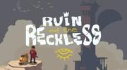 Ruin of the Reckless - Kickstarter Trailer